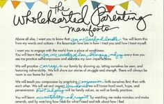 The Wholehearted Parenting Manifesto from Daring Greatly by Brene Brown. I wish I'd had this when my kids were still at home. Now I can share it with my children and they can use it with my grandchildren. Gentle Parenting, Parenting Quotes, Parenting Advice, Kids And Parenting, Mindful Parenting, Conscious Parenting, Peaceful Parenting, Unconditional Parenting, Teaching Quotes
