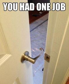 """You Had One Job"" Memes - You had one job, epic fail: door handle attached so as to be useless. Job Memes, Job Humor, Nurse Humor, Ecards Humor, Funny Nurse Quotes, Stupid Funny Memes, Funny Fails, Funny Drunk, 9gag Funny"