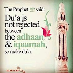"""It was narrated that Anas (may Allah be pleased with him) said: The Messenger of Allah (peace and blessings of Allah be upon him) said: """"Du'a is not rejected between the adhan and iqamah, so engage in du'a (supplication)."""" (Narrated by al-Tirmidhi, 212; Abu Dawood, 437; Ahmad, 12174 – this version narrated by him. Classed as saheeh by al-Albani in Saheeh Abi Dawood, 489)."""