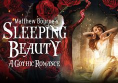 Sleeping Beauty Ballet: A Gothic Romance by Mathew Bourne