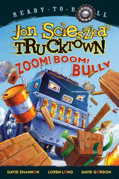Bully (Jon Scieszka's Trucktown): Every time the trucks try to build something, Big Rig comes along, and - ZOOM! - knocks it down! What can they do to stop such a big bully? Effects Of Bullying, Anti Bullying, Books About Bullying, David Shannon, Homeschool Books, Fun Illustration, Illustrations, High Frequency Words, Text Pictures