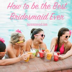 tips for being the best bridesmaid ever!