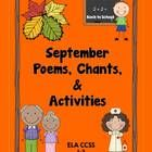 $ This is a revised and updated ELA CCSS aligned poetry unit for September. The poems and activities are designed for Grades 1-3. It includes original poems about September, Grandparents Day, Labor Day, Fall, and School. There is a fun Fall Play and writing activities to go with each poem.