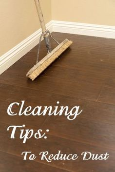 Cleaning Tips that Reduce Dust  http://www.calgary.isgreen.ca