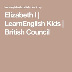 Elizabeth I | LearnEnglish Kids | British Council