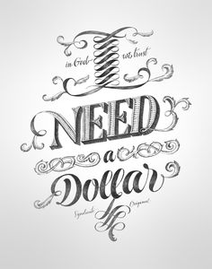 All I need is a dollar