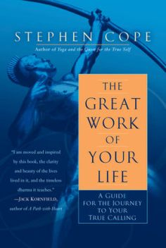 Pdf Online The Great Work of Your Life: A Guide for the Journey to Your True Calling - Populer ebook - By Stephen Cope Feeling Lost, How Are You Feeling, The Great, Daring Greatly, The Journey, Self Exploration, Jane Goodall, Harriet Tubman, Walt Whitman