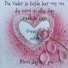 Good Morning Messages, Good Morning Good Night, Good Night Quotes, Good Morning Wishes, Day Wishes, Lekker Dag, Afrikaanse Quotes, Goeie More, Morning Blessings