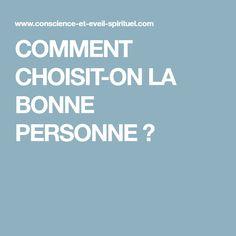 COMMENT CHOISIT-ON LA BONNE PERSONNE ?