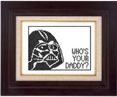 cross stitch pattern Vader who's your daddy .pdf chart embroidery star wars Darth Vader x stitch