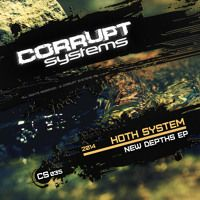 Hoth System - New Depths EP [CS035] by Corrupt Systems on SoundCloud