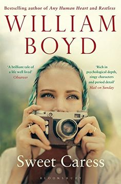 Sweet Caress by William Boyd is selected for the Richard and Judy Book Club Summer 2016 & shortlisted for the Walter Scott Prize for Historical Fiction. Published by Bloomsbury. William Boyd, Simon Callow, Reading Slump, Books 2016, Historical Fiction, Reading Lists, Bestselling Author, Books To Read, Psychology