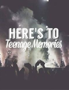 Teenage Memories