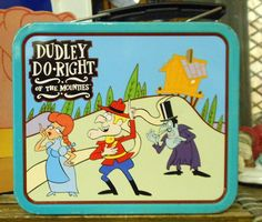 DUDLEY DO RIGHT ~ featuring Nell, Snidely Whiplash, and Muttley