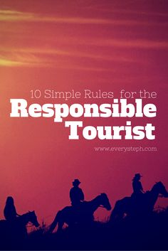 10 Simple Rules for the Responsible Tourist #responsibletourism #sustainabletravel #ecotourism
