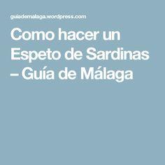 Como hacer un Espeto de Sardinas – Guía de Málaga