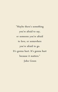 Maybe there's somewhere you're afraid to go...