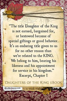The Title Daughter of the King is given to us for no other reason than we are related to the King {Hive Resources}