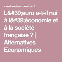 L'euro a-t-il nui à l'économie et à la société française ? | Alternatives Economiques