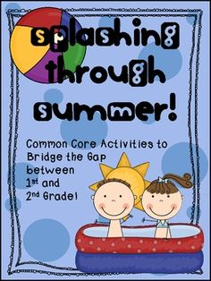 Splashing Through Summer Common Core Packet for 1st -2nd Grade.  Cover almost ALL the Common Core Standards :)