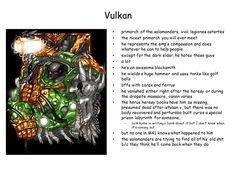 The 18th Legion Primarch ... Vulkan of the Salamanders