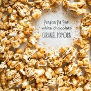Pumpkin Pie Spice White Chocolate Caramel Popcorn | Cooking Classy