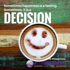 Sometimes happiness is a feeling. Sometimes it is a decision. #Happiness #IAMWEBMAN #weinspire #abetterfuture #influencer #influencermarketing