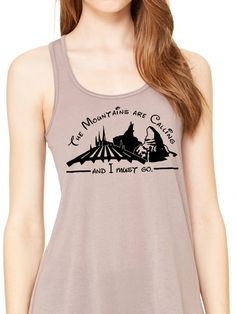 The Mountains are Calling - Disney vacation ride shirt Women's Racerback Tank Splash Matterhorn Space Mountain Rides Disneyland Disneyworld