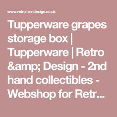 Tupperware grapes storage box | Tupperware | Retro & Design - 2nd hand collectibles - Webshop for Retro-Vintage home accessories