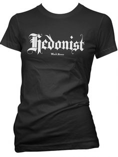 """Women's """"Hedonist"""" Tee by Black Roses Apparel (Black) #inkedshop #hedonist #wordtee #tshirt #fashion #style #inked"""