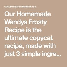 Our Homemade Wendys Frosty Recipe is the ultimate copycat recipe, made with just 3 simple ingredients! You can make this shake it in minutes, and it tastes just like the real thing!