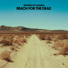 Boards of Canada - Reach For The Dead by Warp Records on SoundCloud