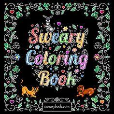 Swear Word Coloring Book: The Joy of Sweary Curse Words for Adults by Sweary Coloring Book, http://www.amazon.ca/dp/B01APBVN5Y/ref=cm_sw_r_pi_dp_Z7zOwb075N80Y/184-7064535-7365713