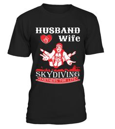 # Top shirt for Husband Wife Skydiving Partners front .  tee Husband Wife Skydiving Partners-front Original Design.tee shirt Husband Wife Skydiving Partners-front is back . HOW TO ORDER:1. Select the style and color you want:2. Click Reserve it now3. Select size and quantity4. Enter shipping and billing information5. Done! Simple as that!TIPS: Buy 2 or more to save shipping cost!This is printable if you purchase only one piece. so dont worry, you will get yours.