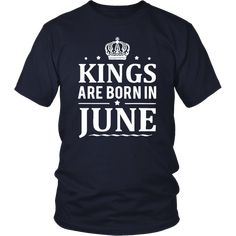 accde20ef 47 Best Kings Are Born In June Tee Shirt images | Birthday shirts, T ...