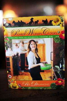 Pioneer Woman Cookbook  This woman's website is a Hoot! I love her.