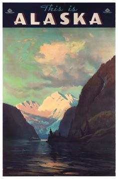 This is Alaska, a vintage travel poster