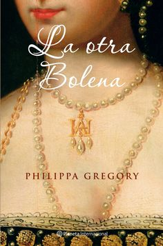 la otra bolena-philippa gregory-9788408077602 Philippa Gregory, Women Names, Book And Magazine, Film Music Books, Love Book, My Books, Gold Necklace, Geek Stuff, Reading