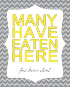 Many Have Eaten Here Few Have Died Kitchen Wall Art