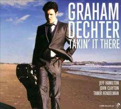 Graham Dechter - Takin It There