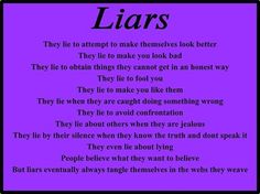 You pretended to understand and feel bad about the truth BUT all you were really trying to do was hurt me more make me trust even less. You are and always will be just a liar. U lie now to make yourself look better Narcissistic Sociopath, Narcissistic Personality Disorder, Narcissistic People, Narcissistic Behavior, Pathological Liar, Encouragement, After Life, Thats The Way, Emotional Abuse