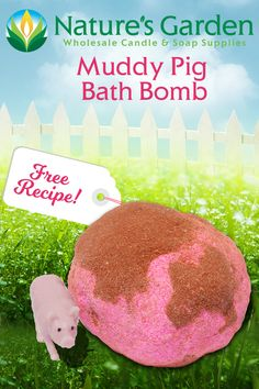 Free Muddy Pig Bath Bomb Recipe by Natures Garden