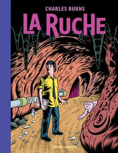 """La Ruche"" de Charles Burns (Cornélius)"