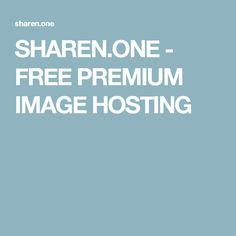SHAREN.ONE - FREE PREMIUM IMAGE HOSTING