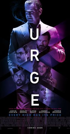 Lionsgate released the official trailer and poster for Urge, a dramatic thriller starring Pierce Brosnan, Justin Chatwin, and Ashley Greene. Pierce Brosnan, Graphic Design Posters, Graphic Design Inspiration, Graphic Design Trends, Justin Chatwin, Alexis Knapp, Ashley Green, Drug Design, Application Design