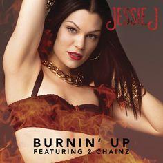 Listen: Jessie J - Burnin' Up ft. 2 Chainz | Stream http://stupidDOPE.com/?p=343968 #stupidDOPE #Music