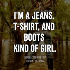 I'm a jeans, t-shirt, and boots kind of girl. #countrygirl #cowgirl…