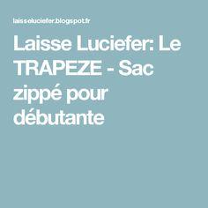Laisse Luciefer: Le TRAPEZE - Sac zippé pour débutante