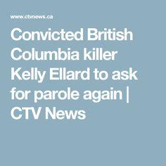 Convicted British Columbia killer Kelly Ellard to ask for parole again   CTV News