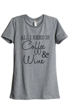 669d33b10983 All I Need Is Coffee and Wine Women Heather Grey Relaxed Crew T-Shirt Tee